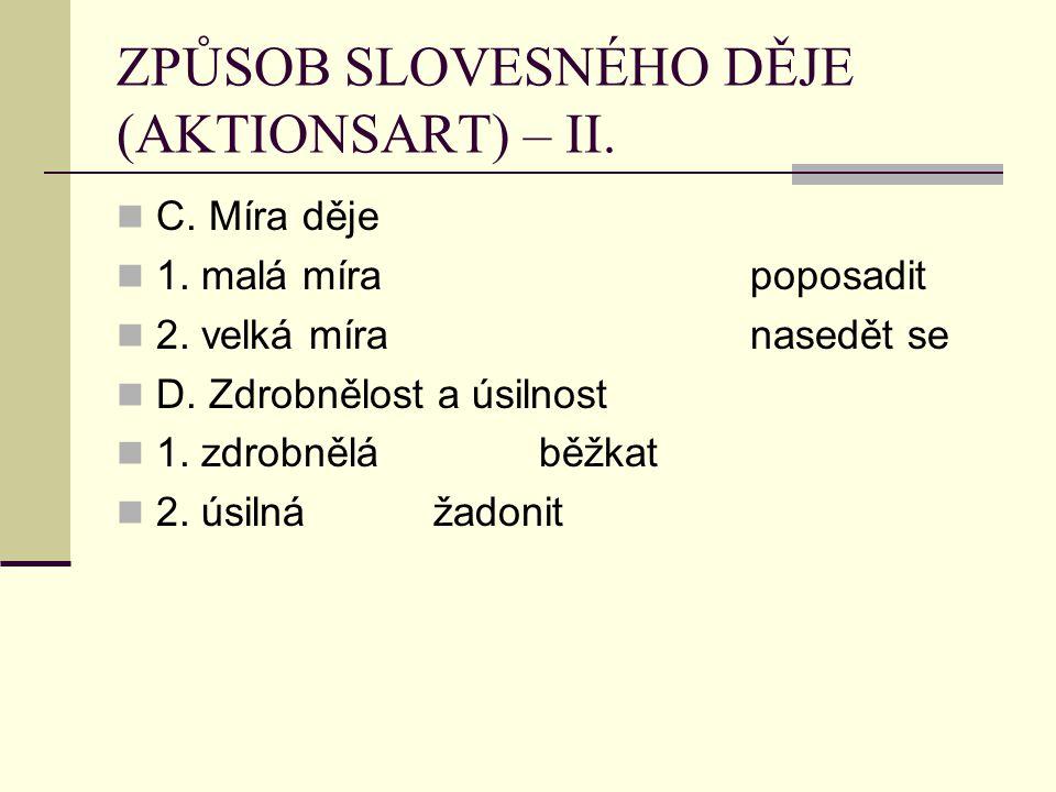 Frekventativa (opakovací) V.tř. dělat/ IV. tř. prosit, trpět, sázet/ ….
