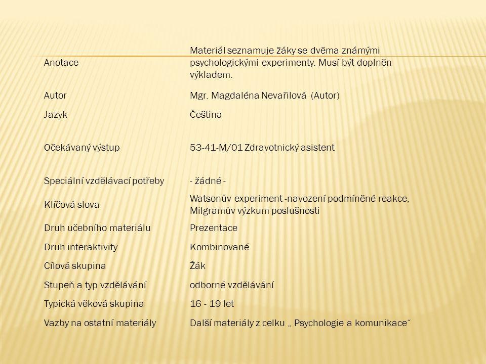 Anotace Materiál seznamuje žáky se dvěma známými psychologickými experimenty.