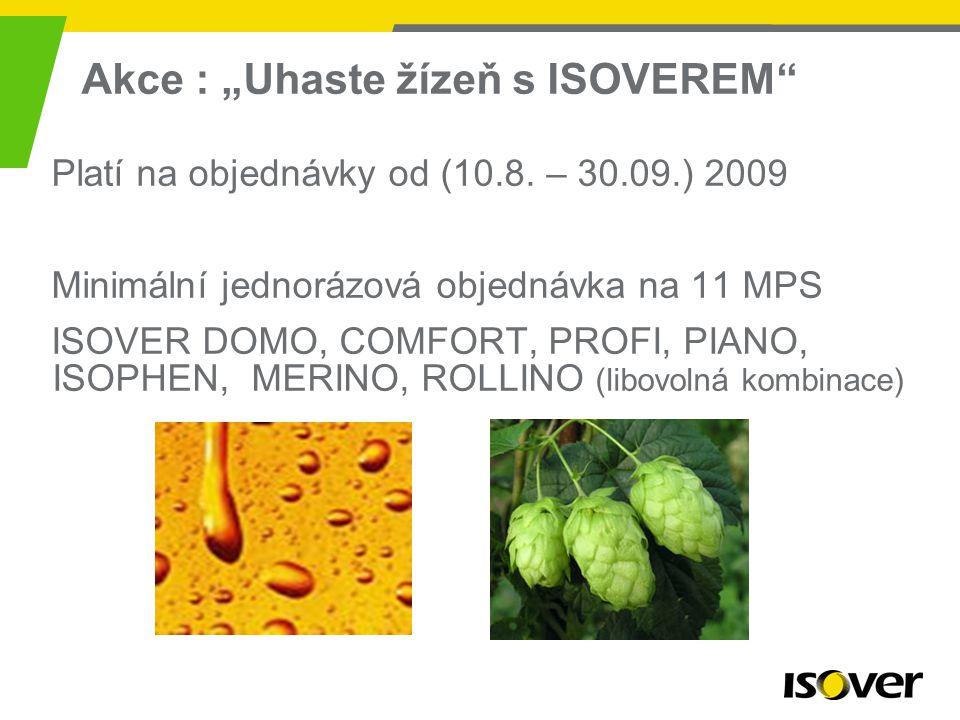3 Při každém jednorázovém odběru 11 MPS Isoveru vám vzniká nárok na jeden zvýhodněný nákup materiálů : ORSIK, ORSET, ORSTROP, UNI, AKU, FASSIL se slevou….......