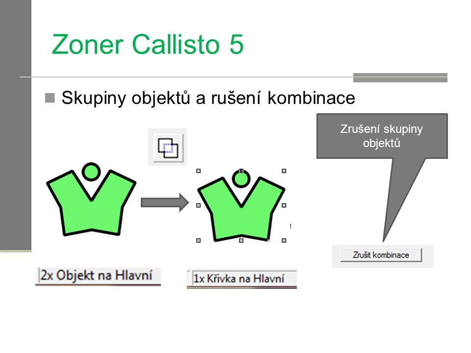 Zoner Callisto 5 Skupiny objektů a rušení kombinace Zrušení skupiny objektů