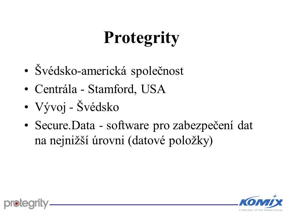 Secure.Data Charakteristika Sada produktů pro zabezpečení na nejnižší úrovni –šifrování datových položek v databázi –řízení přístupu k sloupcům tabulky –řízení přístupu k řádkám tabulky Maximální nezávislost na platformě