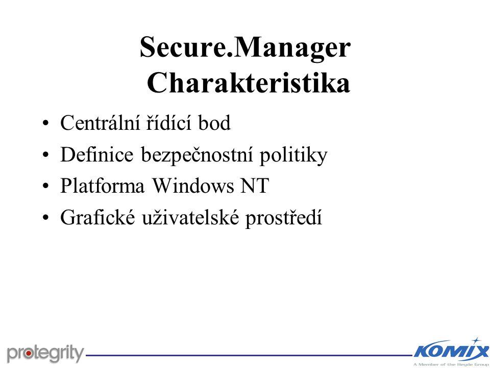 Secure.Manager Bezpečnost Bezpečnostní politika je uložena v libovolné DB (ODBC přístup) v zašifrované podobě (DES) Autentizace uživatelů heslem Šifrovaná komunikace s modulem Secure.server (Diffie-Hellman + DES) Vedení evidence všech činností