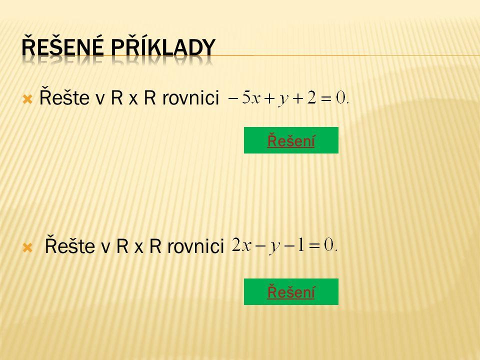  Řešte v R x R rovnici za x dosadíme libovolné reálné číslo příklady některých řešení x-2012 y-12-238