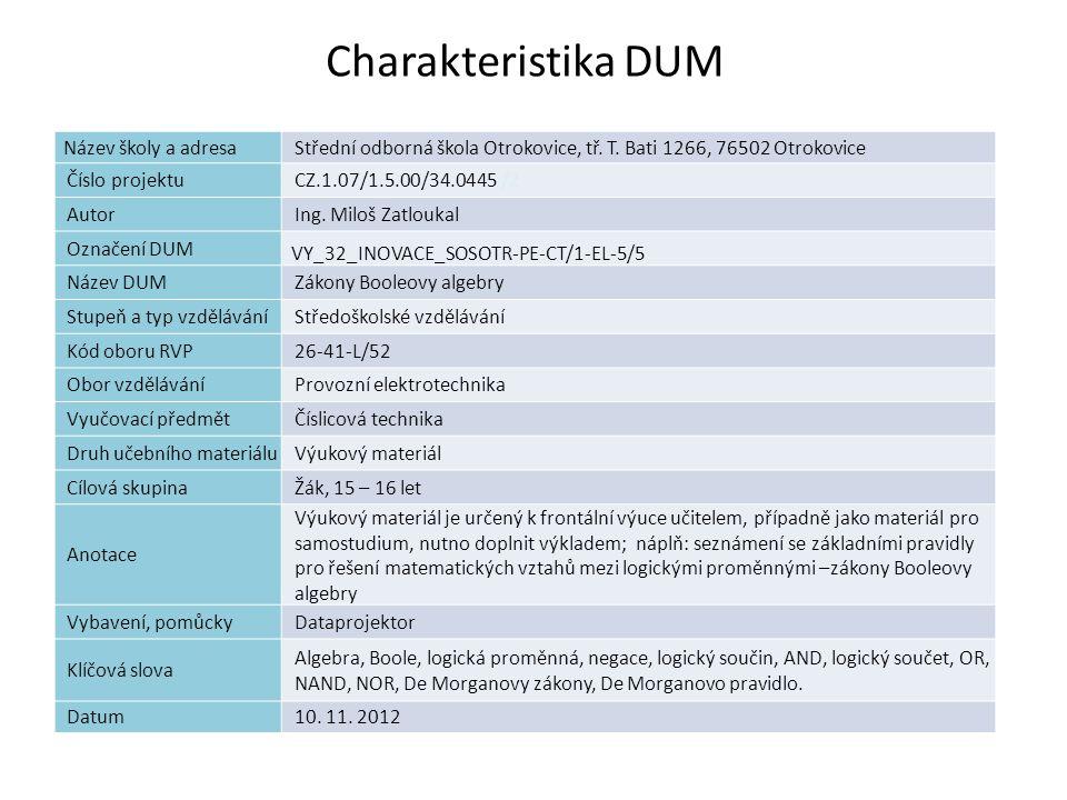 Charakteristika DUM Název školy a adresaStřední odborná škola Otrokovice, tř. T. Bati 1266, 76502 Otrokovice Číslo projektuCZ.1.07/1.5.00/34.0445 /2 A