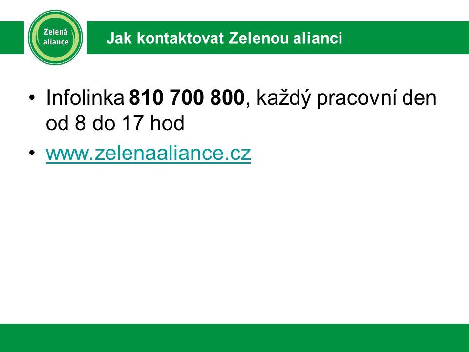 Infolinka 810 700 800, každý pracovní den od 8 do 17 hod www.zelenaaliance.cz Jak kontaktovat Zelenou alianci