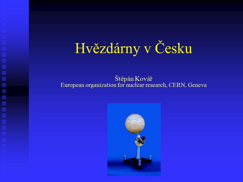 Hvězdárny v Česku Štěpán Kovář European organization for nuclear research, CERN, Geneva