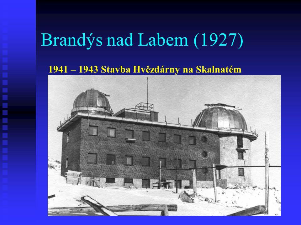 Brandýs nad Labem (1927) 1941 – 1943 Stavba Hvězdárny na Skalnatém