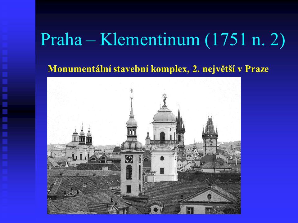 Praha – Klementinum (1751 n. 2) Monumentální stavební komplex, 2. největší v Praze