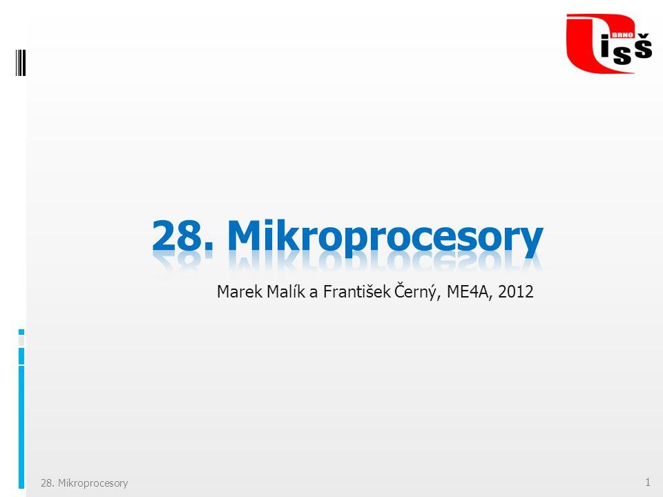 Marek Malík a František Černý, ME4A, 2012 1 28. Mikroprocesory