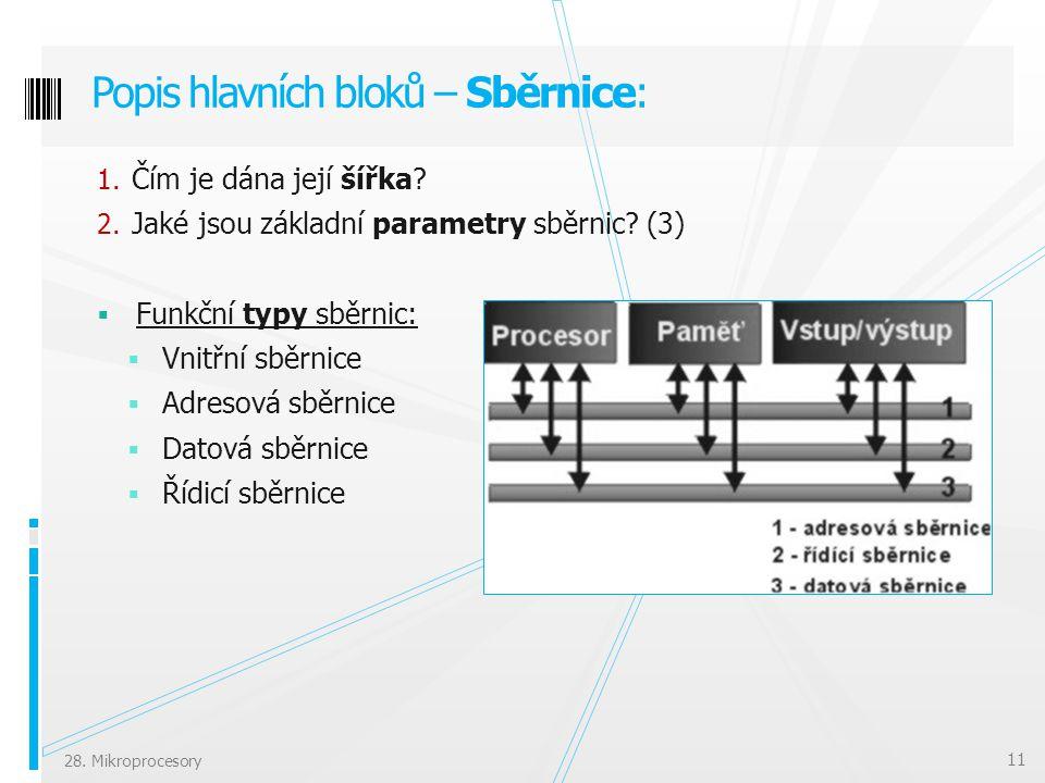 1. Čím je dána její šířka? 2. Jaké jsou základní parametry sběrnic? (3)  Funkční typy sběrnic:  Vnitřní sběrnice  Adresová sběrnice  Datová sběrni