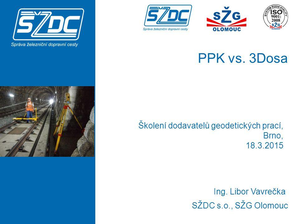 PPK vs.3Dosa SŽDC s.o., SŽG Olomouc Ing.