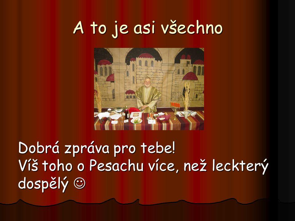 Klikni na následující odkaz, otevře se ti soubor, kde se dozvíš o tom, jakou událost připomíná svátek Pesach. Jakou událost si Židé o Velikonocích při