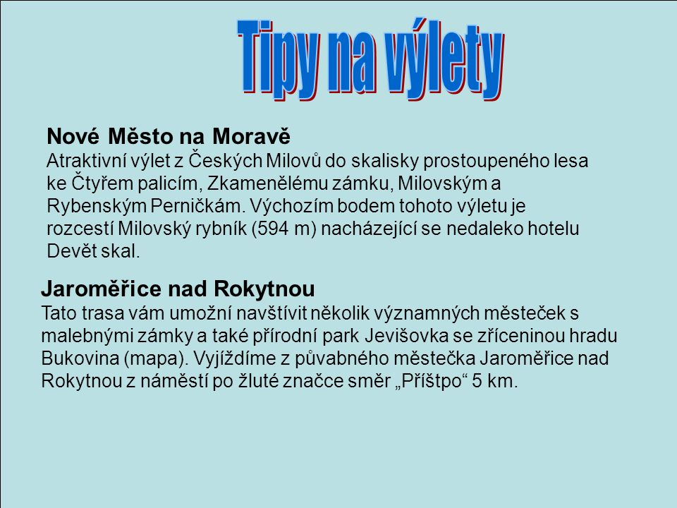 Kraj Vysočina Kraj Vysočina je regionem pěti oblastí: Havlíčkův Brod, Jihlava, Pelhřimov, Třebíč, Žďár nad Sázavou.