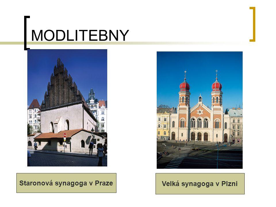 MODLITEBNY Staronová synagoga v Praze Velká synagoga v Plzni