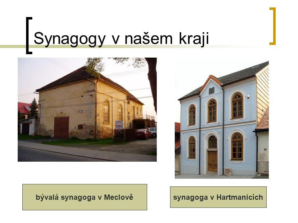 Synagogy v našem kraji bývalá synagoga v Meclově synagoga v Hartmanicích