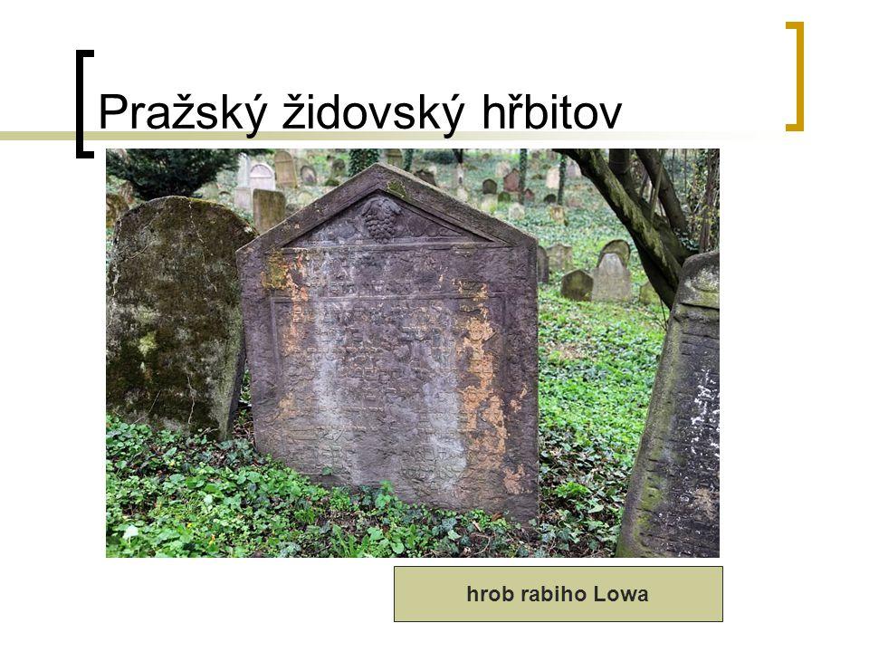 Pražský židovský hřbitov hrob rabiho Lowa