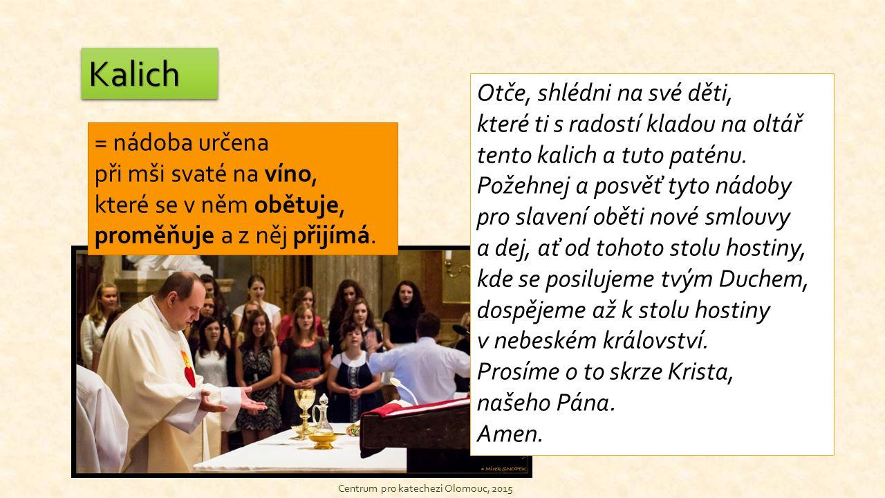 Centrum pro katechezi Olomouc, 2015 Patena – obětní miska, ciborium Patena – obětní miska je liturgická nádoba určená pro uchovávání chleba – hostií.
