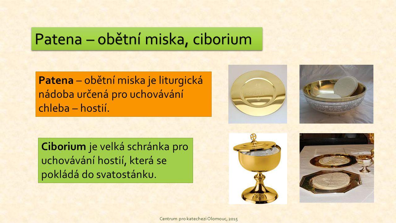 Centrum pro katechezi Olomouc, 2015 Korporál, pala, purifikatorium Korporál - čtvercové plátno, na které pokládají eucharistické dary.