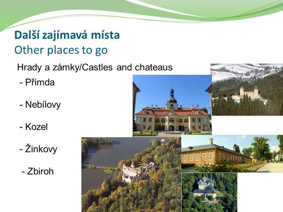 Další zajímavá místa Other places to go Hrady a zámky/Castles and chateaus - Přimda - Nebílovy - Kozel - Žinkovy - Zbiroh