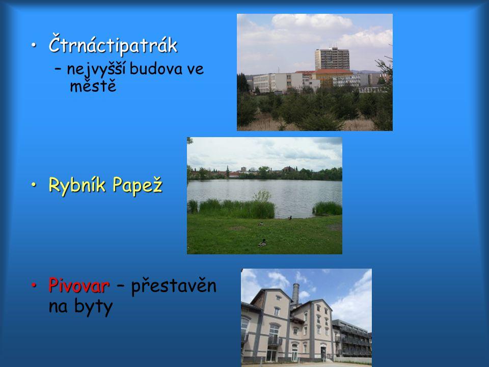 ČtrnáctipatrákČtrnáctipatrák – nejvyšší budova ve městě Rybník PapežRybník Papež PivovarPivovar – přestavěn na byty