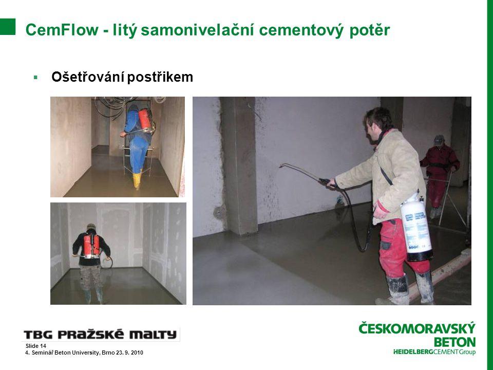 CemFlow - litý samonivelační cementový potěr  Ošetřování postřikem Slide 14 4. Seminář Beton University, Brno 23. 9. 2010