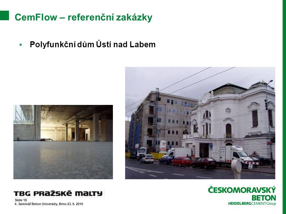 CemFlow – referenční zakázky  Polyfunkční dům Ústí nad Labem Slide 18 4. Seminář Beton University, Brno 23. 9. 2010