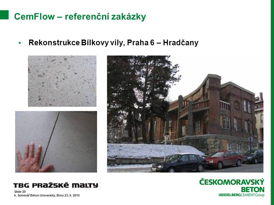 CemFlow – referenční zakázky  Rekonstrukce Bílkovy vily, Praha 6 – Hradčany Slide 20 4. Seminář Beton University, Brno 23. 9. 2010