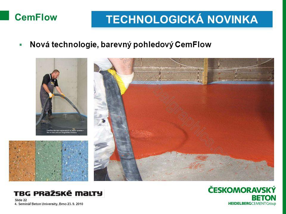 CemFlow  Nová technologie, barevný pohledový CemFlow Slide 22 4. Seminář Beton University, Brno 23. 9. 2010