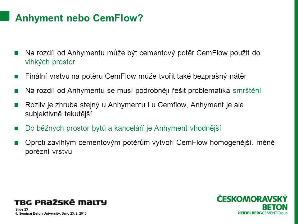 Anhyment nebo CemFlow? Na rozdíl od Anhymentu může být cementový potěr CemFlow použit do vlhkých prostor Finální vrstvu na potěru CemFlow může tvořit