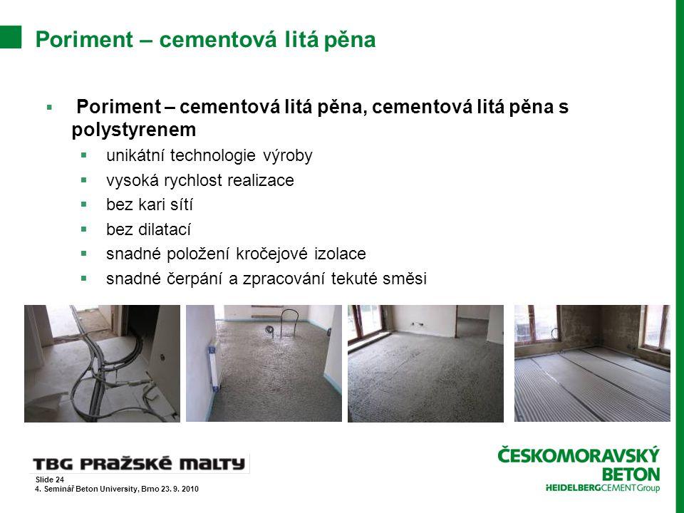  Poriment – cementová litá pěna, cementová litá pěna s polystyrenem  unikátní technologie výroby  vysoká rychlost realizace  bez kari sítí  bez d