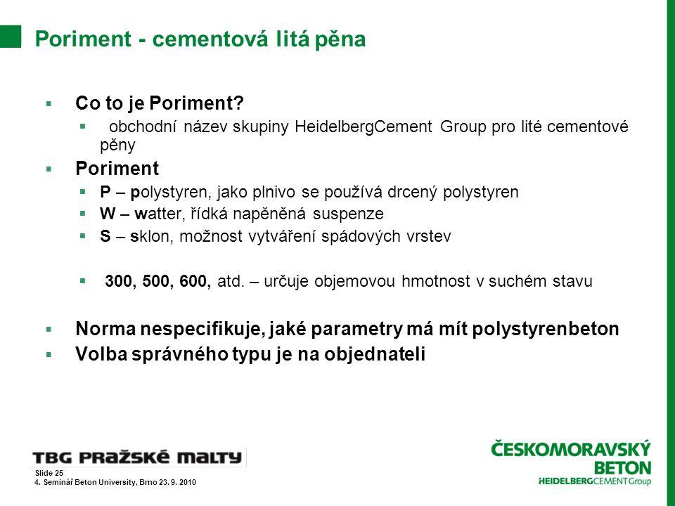 Poriment - cementová litá pěna  Co to je Poriment?  obchodní název skupiny HeidelbergCement Group pro lité cementové pěny  Poriment  P – polystyre