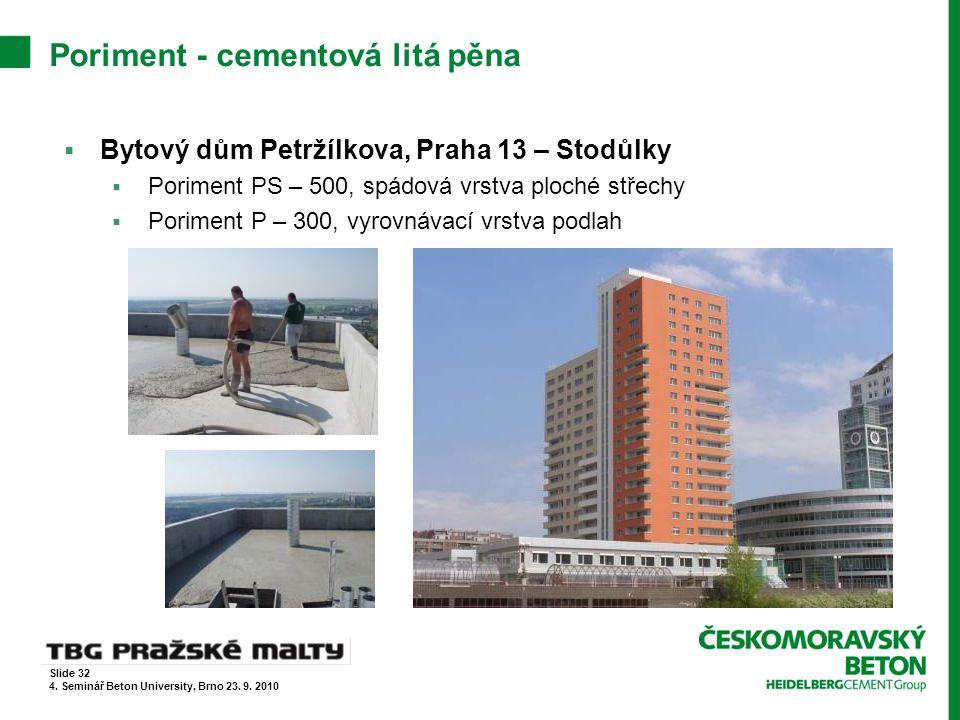 Poriment - cementová litá pěna  Bytový dům Petržílkova, Praha 13 – Stodůlky  Poriment PS – 500, spádová vrstva ploché střechy  Poriment P – 300, vy