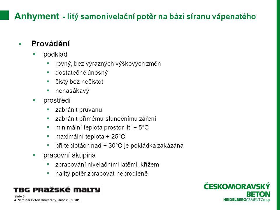 CemFlow – referenční zakázky  Rezidenční projekt A7 – Holešovický pivovar  Best of Realty 2009, kategorie Bytové stavby Slide 16 4.