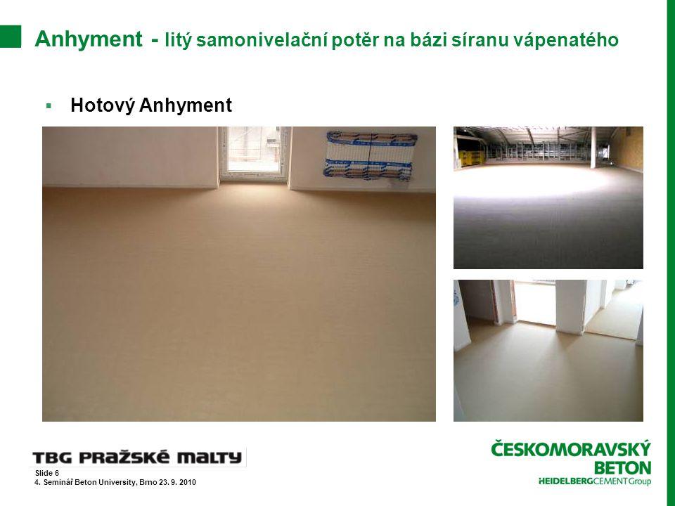 Anhyment – referenční zakázky Slide 7 4. Seminář Beton University, Brno 23. 9. 2010