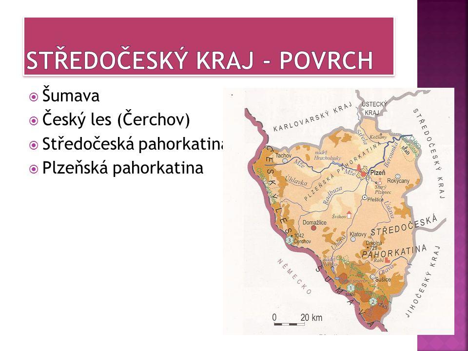  Šumava  Český les (Čerchov)  Středočeská pahorkatina  Plzeňská pahorkatina