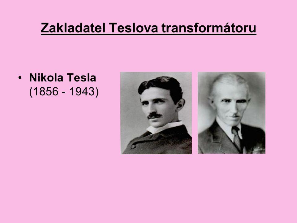 Zakladatel Teslova transformátoru Nikola Tesla (1856 - 1943)