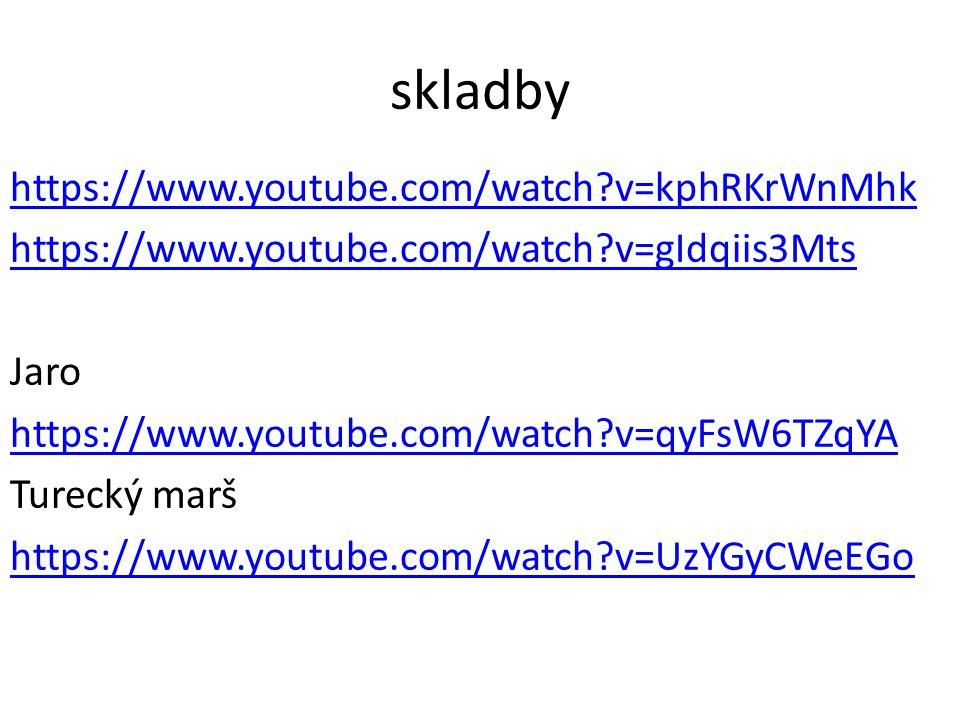 skladby https://www.youtube.com/watch?v=kphRKrWnMhk https://www.youtube.com/watch?v=gIdqiis3Mts Jaro https://www.youtube.com/watch?v=qyFsW6TZqYA Turec