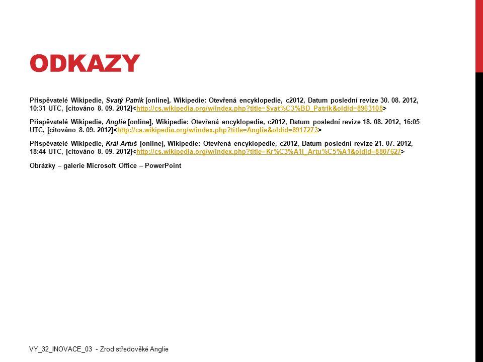 ODKAZY Přispěvatelé Wikipedie, Svatý Patrik [online], Wikipedie: Otevřená encyklopedie, c2012, Datum poslední revize 30. 08. 2012, 10:31 UTC, [citován