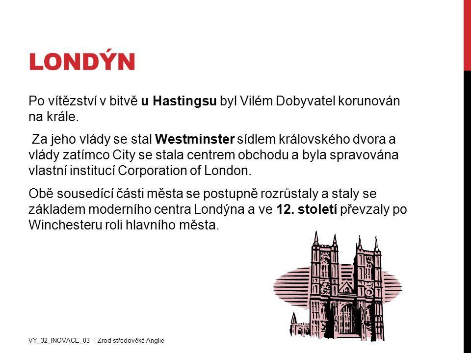 OTÁZKA Čím se významný Westminsterský palác? VY_32_INOVACE_03 - Zrod středověké Anglie
