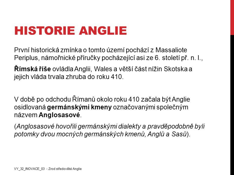HISTORIE ANGLIE První historická zmínka o tomto území pochází z Massaliote Periplus, námořnické příručky pocházející asi ze 6. století př. n. l., Říms