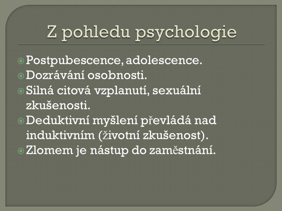  Postpubescence, adolescence.  Dozrávání osobnosti.