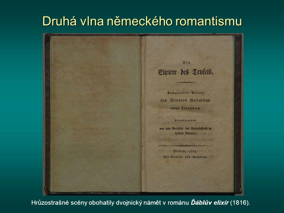 Druhá vlna německého romantismu Hrůzostrašné scény obohatily dvojnický námět v románu Ďáblův elixír (1816).