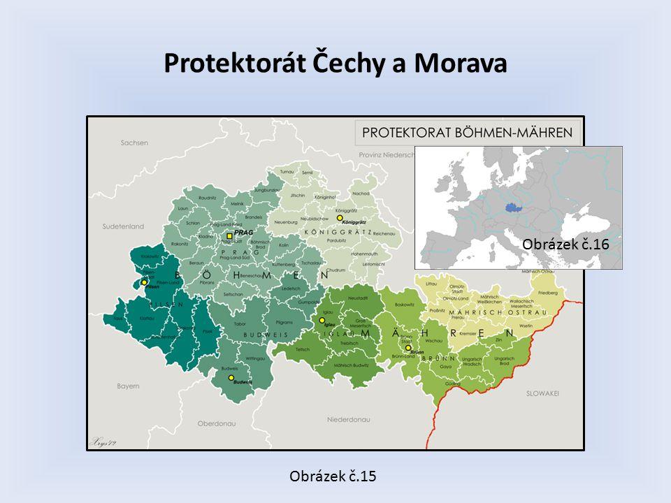 Protektorát Čechy a Morava Obrázek č.15 Obrázek č.16
