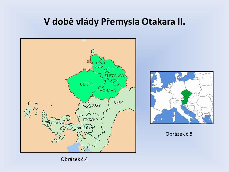 V době vlády Přemysla Otakara II. Obrázek č.4 Obrázek č.5