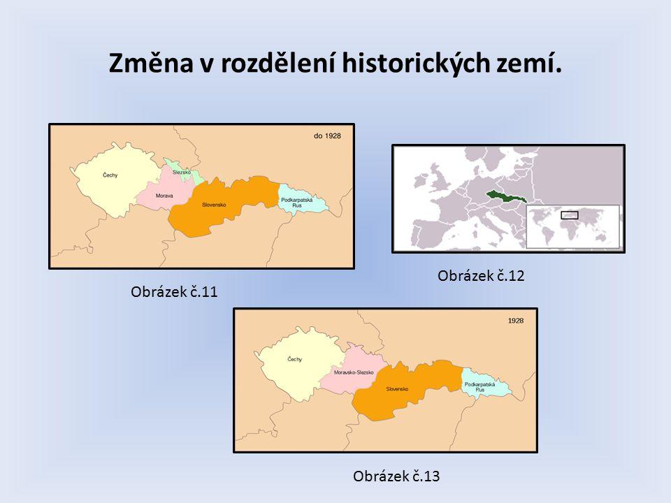 Změna v rozdělení historických zemí. Obrázek č.11 Obrázek č.12 Obrázek č.13