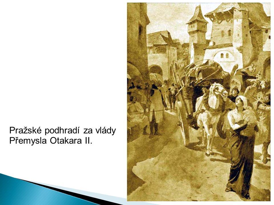 Pražské podhradí za vlády Přemysla Otakara II.