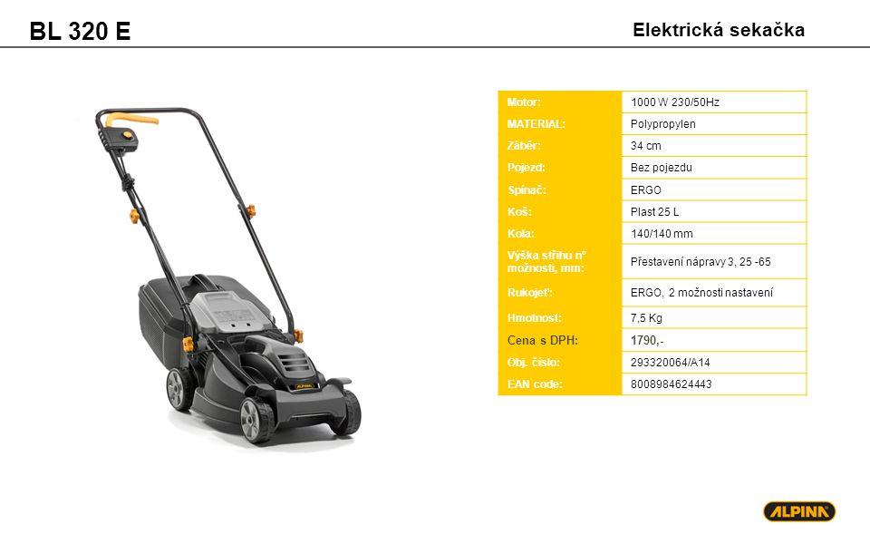 BL 320 E Elektrická sekačka Motor:1000 W 230/50Hz MATERIAL:Polypropylen Záběr:34 cm Pojezd:Bez pojezdu Spínač:ERGO Koš:Plast 25 L Kola:140/140 mm Výšk