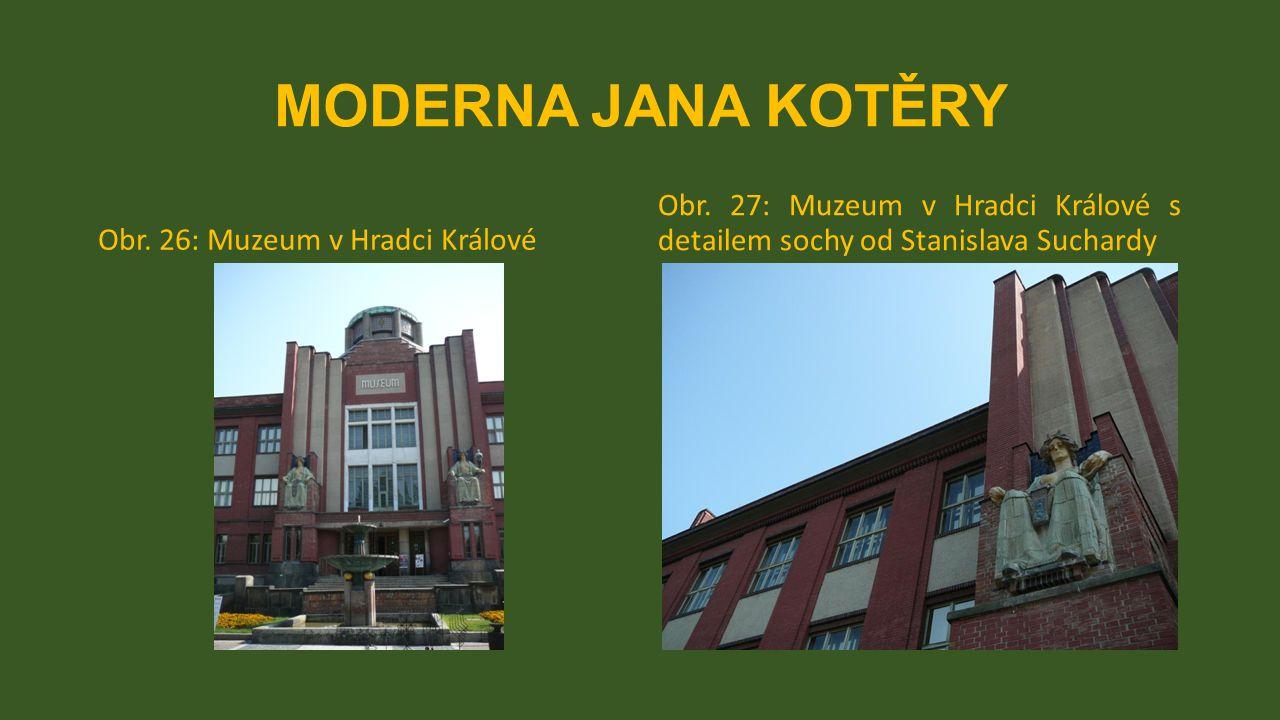 MODERNA JANA KOTĚRY Obr. 26: Muzeum v Hradci Králové Obr. 27: Muzeum v Hradci Králové s detailem sochy od Stanislava Suchardy