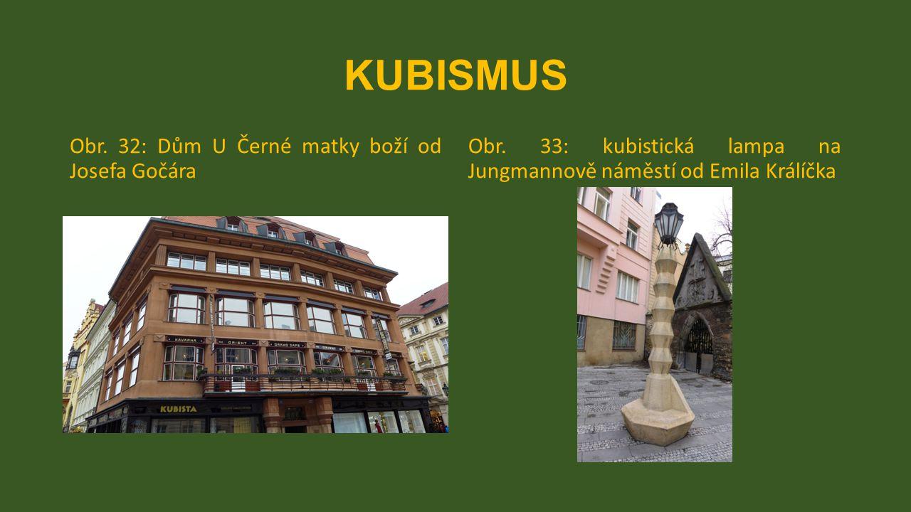 KUBISMUS Obr. 32: Dům U Černé matky boží od Josefa Gočára Obr. 33: kubistická lampa na Jungmannově náměstí od Emila Králíčka