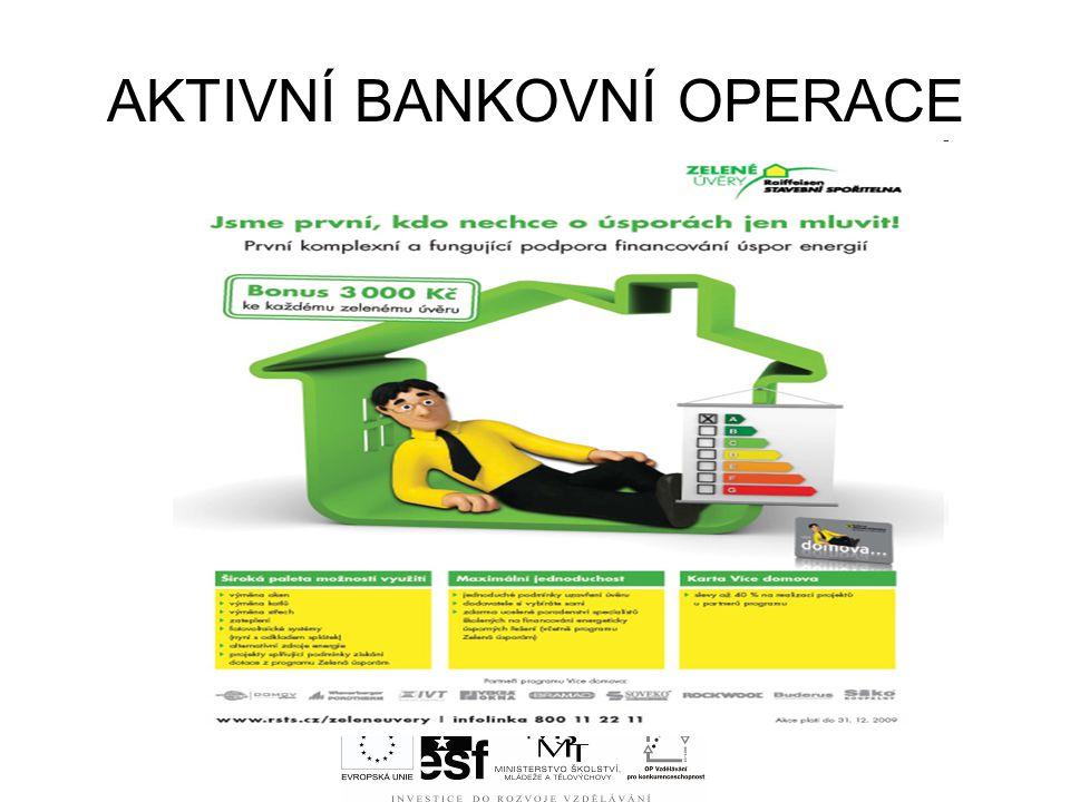 AKTIVNÍ BANKOVNÍ OPERACE
